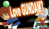 Love GUNDAM? - アムロとシャア、宿命の対決!?